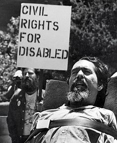 """Ed Roberts, """"the father of independent living"""" the first student with severe disabilities to attend the university of California, Berkeley."""
