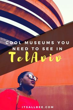 Tel Aviv Museums you have to visit - #Israel #places #traveltips #thingstodo