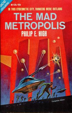 The Mad Metropolis by Philip E High. Ace M135. Cover by Jack Gaughan.