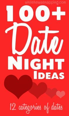 100+ Date Ideas divided into 12 different categories. You'll find something for every kind of couple. Use in creating a This or That Date Night Kit...