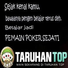 Taruhan top adalah situs Judi poker dan domino online terbaik dan terpercaya di indonesia... Taruhan top tidak hanya memberikan janji tapi kami berani memberikan bukti-bukti untuk member2 setia kami. Beberapa permain yang kami sediakan sbb : -Poker Texas -Domino QQ -Bandar Domino Ceme -Bandar Blackjack Jadi tunggu apa lagi ?? Yuk bergabung bersama kami di : www.taruhantop.com Our contact person : Email : taruhantop@gmail.com Pin bb : 2B5174A9 YM : TARUHAN_TOP SMS : +85515631833