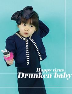 Happy Virus, Druken Baby. WHAT! (its a clothing line for kids here