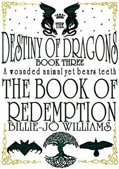 The Destiny of Dragons 3: The Book of Redemption (The Destiny of Dragons series) by Billie-Jo Williams http://www.amazon.co.uk/dp/B00BJC5ARG/ref=cm_sw_r_pi_dp_8yk7wb1AXS7FY