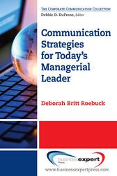 Communication Strategies for Today's Managerial Leader by Deborah Britt Roebuck Given that correspondence is the soul of an association, administrative pioneers need to see how to utilize correspondence procedures to manufacture their groups to accomplish hierarchical destinations. Examines over and again indicate the effect relational abilities have on the capacity of administrative pioneers to succeed or fall flat. Time and again people move into administrative influential positions…