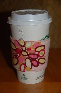 Coffee Cozy (Need: cardboard sleeve from starbucks, insul bright scrap, fabric scraps, velcro)