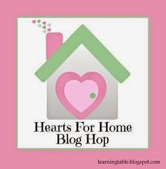 Learning Table: Hearts for Home Blog Hop #85