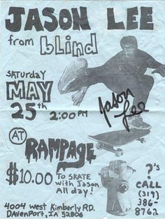 Rampage Skatepark in Davenport, IA Blind Skateboards Demo featuring Jason Lee early 90's autographed flier ... please click on picture for more info