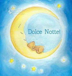 Dolce notte Good Night Sweet Dreams, Good Night Moon, Good Morning Good Night, Good Day, Italian Greetings, Italian Baby, Italian Humor, Printed Balloons, Italian Language