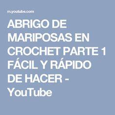 ABRIGO DE MARIPOSAS EN CROCHET  PARTE 1 FÁCIL Y RÁPIDO DE HACER - YouTube