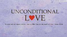 Unconditional (agape) Love