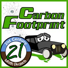 21st Century Math Projects -- Engaging Middle & High School Math Projects: Carbon Footprint -- Environment Focused STEM Project