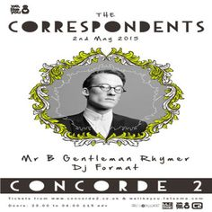 The Correspondents, Mr B Gentleman Rhymer & Dj Format at Concorde 2, Madeira Drive, Brighton, BN2 1EN, UK on May 2, 2015 at 10:00pm to 4:00am, We, Like You presents The Correspondents plus Mr. B The Gentleman Rhymer + DJ Format + More 11pm-4am May 2nd 2015  Tickets £15 + bf in advance: www.concorde2.co.uk  URL: Tickets: http://atnd.it/24010-0  Category: Nightlife  Price: Early Bird £10, advance £12, General Admission £15  Artists: The Correspondents, Mr B The Gentleman Rhymer, Dj Format