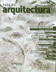 Pasajes arquitectura : diseño e innovación. Nº 139. 2016. Sumario dialnet: http://dialnet.unirioja.es/servlet/revista?codigo=8734 Na biblioteca: http://kmelot.biblioteca.udc.es/record=b1219786~S1*gag
