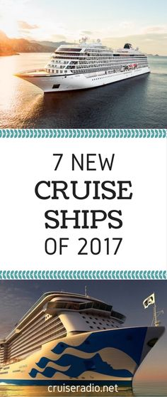 The year 2017 is bringing us a number of new cruise ships, and we've got the details on seven of them.