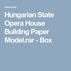 Hungarian State Opera House Building Paper Model.rar - Box
