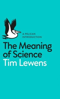 Buy The Meaning of Science by Tim Lewens at Mighty Ape NZ. What is science? Where are its limits? Can it teach us all that is worth knowing?Author BiographyTim Lewens is a Professor of Philosophy of Science . Meaning Of Science, Karl Popper, What Is Science, Philosophy Of Science, Matter Science, Penguin Books, Latest Books, Book Show