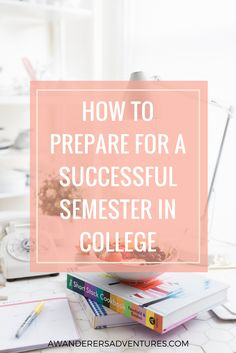 Click through to find out how to prepare for a successful semester in college!