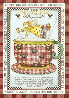 Debbie Mumm- the chicken soup solution so true, works for me!
