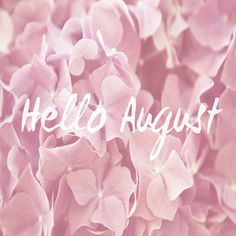 {Hello August} | by Stacysparkle