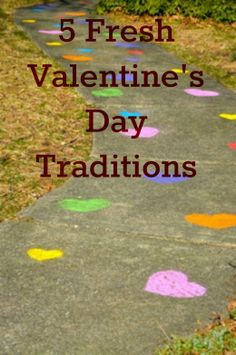 Five Fresh Valentine's Day Traditions To Try--free yourself from the tyranny of the greeting card industry vision!