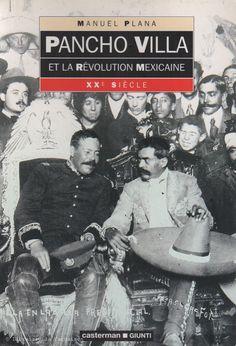 PLANA, MANUEL. Pancho Villa et la révolution mexicaine