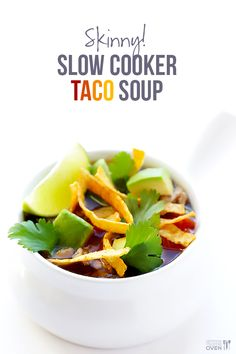 Skinny Slow Cooker Taco Soup - Gimme Some Oven