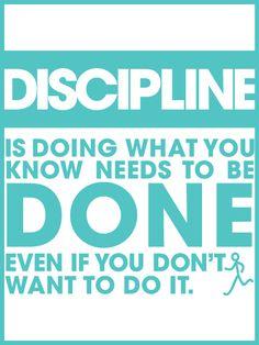 Discipline!!