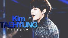 Kim Taehyung - Thirsty