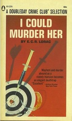 I Could Murder Her by E. C. R. Lorac 1951; bought 3/9/13