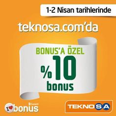 Teknosa.com 1-2 Nisan 2013 Yüzde 10 Bonus Kazanma Fırsatı