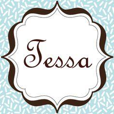 Tessa... That's my name!!!!!! <3