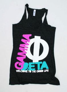 "Gamma Phi Beta ""Good Life"" Tank $24.50"