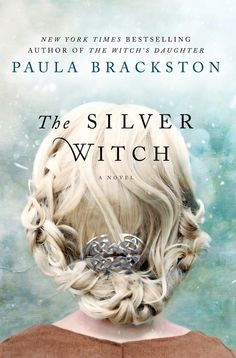 The Silver Witch by Paula Brackston | Thomas Dunne Books; First Edition edition | April 21, 2015