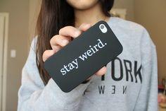 stay weird iphone case. ♡