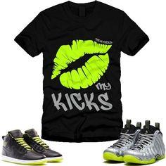 912afeb0376 KISS MY KICKS T SHIRT TO MATCH JORDAN 1 VENOM GREEN Foamposites Silver Volt  Lime