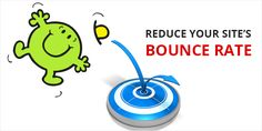 How to Reduce Your Site's Bounce Rate.