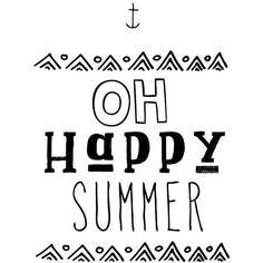 happy summer quote poster print, Typography Posters, Home wall decor,... ❤ liked on Polyvore featuring home, home decor, wall art, quotes, phrase, saying, text, typography poster, giclee posters and quote posters