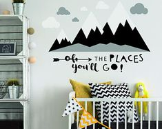 Oh the Places You'll go quote and Monochrome Mountains with Clouds Wall Art Sticker Decal Mural, Great Baby & Toddler Room Decor, Monochrome
