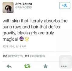 Black girls are magical :)