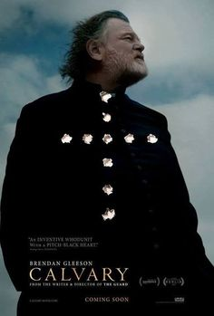 7.5  Calvary (2014) -Small town Irish priest faces fallout from the clergy scandal. I liked it.