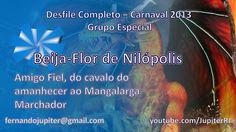 Desfile Completo Carnaval 2013 (COM NARRAÇÃO) - Beija-Flor de Nilópolis