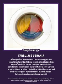 PROSTY TRIK NA FARBUJĄCE NOWE UBRANIA... In Case Of Emergency, Room Tour, Natural Cleaning Products, Good Advice, Clean House, Good To Know, Cleaning Hacks, Fun Facts, Life Hacks