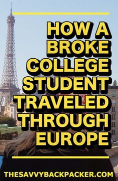 How A Broke Student Can Travel Through Europe On A Budget — TheSavvyBackpacker.com