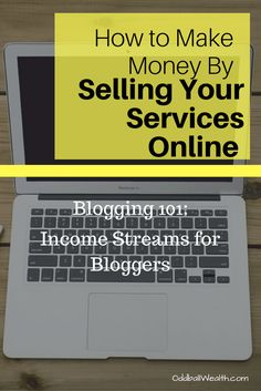 Blogging 101: Income Streams for Bloggers. Learn How to Make Money By Selling Your Services Online using Your Blog or Website. Article url: http://oddballwealth.com/how-to-make-money-with-your-blog/ If you've ever wondered how to make money blogging, this article is for you. This post explains how bloggers make money and create multiple revenue streams on their blogs.  #Blog #Blogging #Bloggers #MakeMoney #ExtraIncome #Finance #WebsiteDevelopment