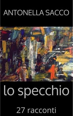 """#Racconti dai risvolti surreali e ironici ma anche storie dense di emozioni -->  nell'#ebook """"Lo specchio"""" --> a 0,99 € -->  http://www.amazon.it/dp/B00FVZOHWQ"""