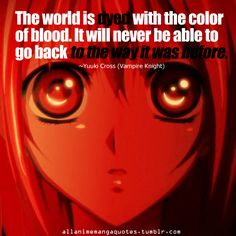 Vampire Knight quote - It will never be able to go back to the way it was before.