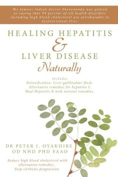 Healing Hepatitis and Liver Disease Naturally: Detoxification. Liver gall bladder flush