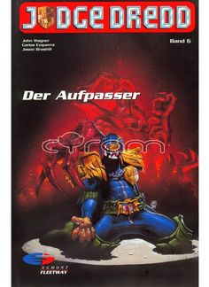 "Judge Dredd Band 6 ""Der Aufpasser"" (http://www.cyram-entertainment.de/shop/products/Buecher-Comics-Magazine/Comics/Judge-Dredd/Judge-Dredd-6-Der-Aufpasser.html)"