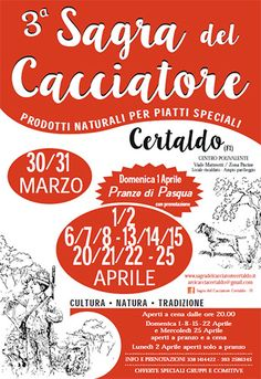 2018 - Sagra del Cacciatore -Hunter Fair, March 30-31, April 1-2, April 6-8, April 13-15, April 20-22, and April 25, Certaldo (Florence), Viale Matteotti 201; Food booths featuring hare, wild boar, and other specialties and local wines open at 8 p.m. and on Sundays and April 25 also at noon.