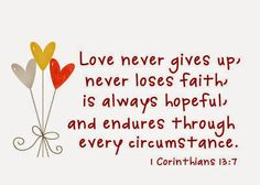 Love never gives up, never loses faith, is always hopeful, and endures through every circumstance. 1 Corinthians 13:7 #cdff #onlinedating #christianinspiration